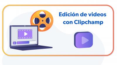 Edición de Videos con Clipchamp