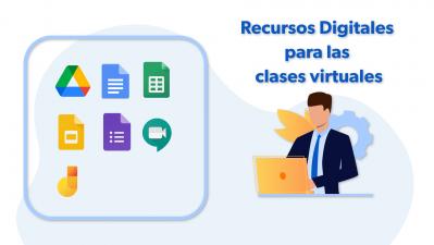 RECURSOS DIGITALES PARA LAS CLASES VIRTUALES
